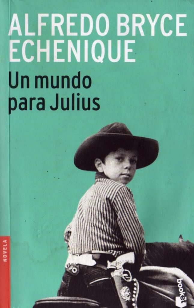 Un mundo para Julius (1970) - Alfredo Bryce Echenique