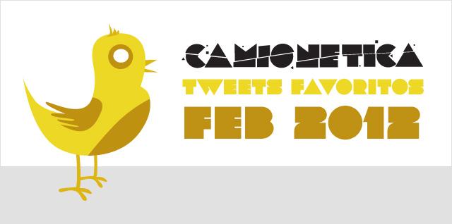 Tweets Favoritos Camionetica Febrero 2012