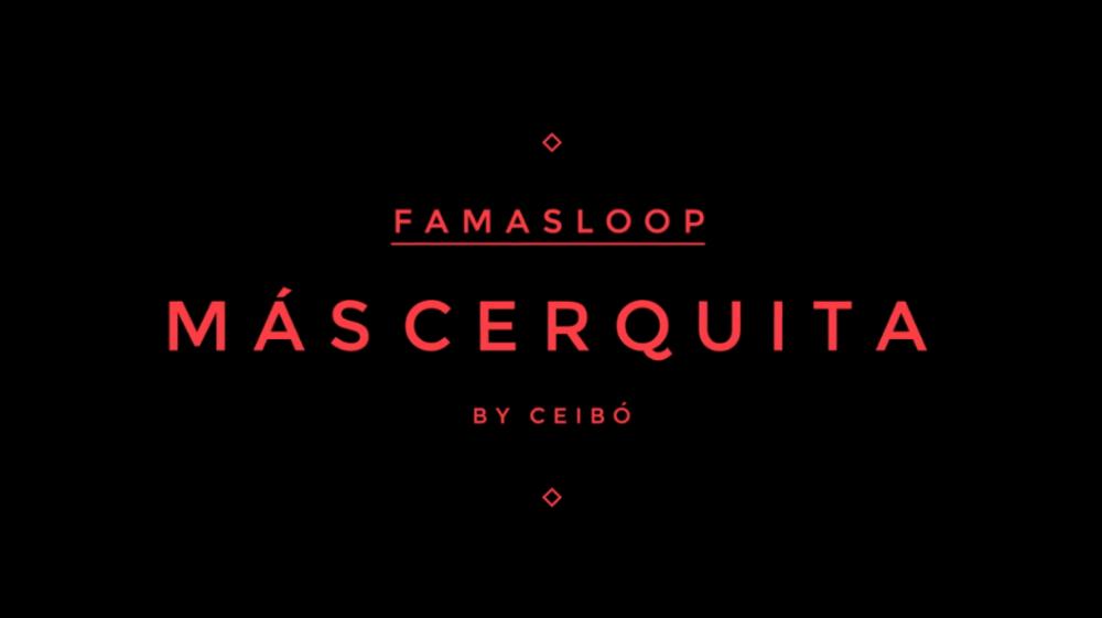 Famasloop - Más Cerquita