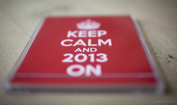 Keep calm and 2013 on