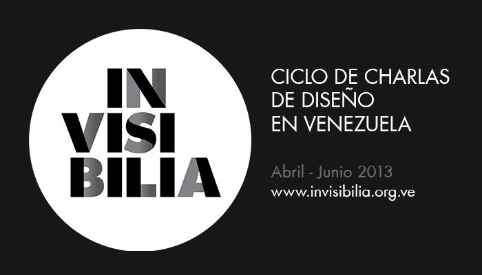 INVISIBILIA - Ciclo de Charlas de Diseño en Venezuela