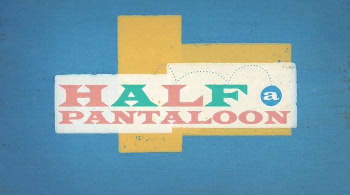 Half A Pantaloon