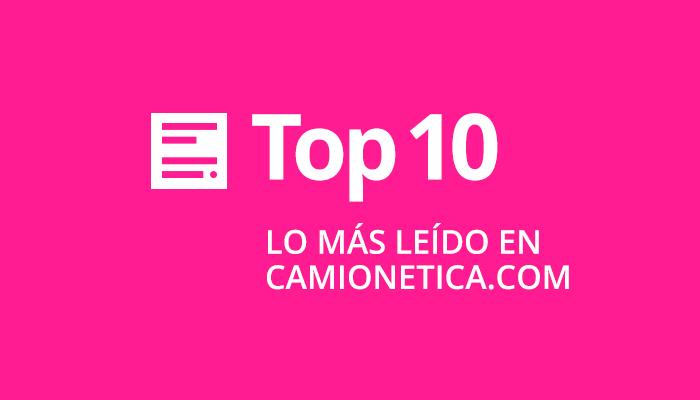 TOP 10: Lo más Leído en Camionetica.com 2007 - 2013