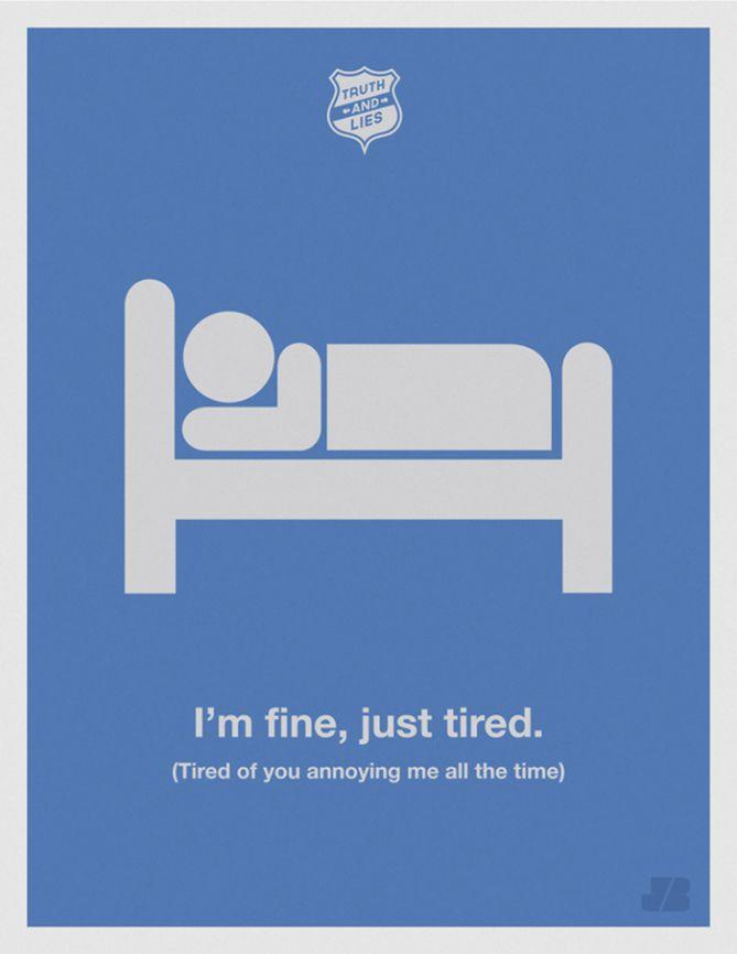 Estoy bien, solo cansado (cansado de ti molestándome todo el tiempo)