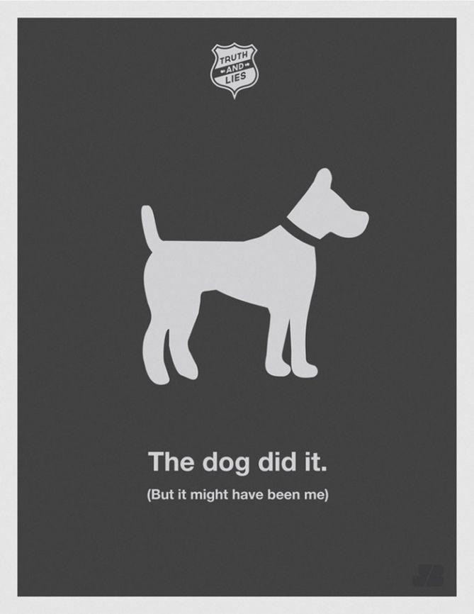 El perro lo hizo (pero bien podría haber sido yo)